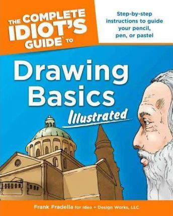 The Complete Idiot's Guide to Drawing Basics