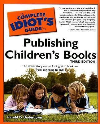 The Complete Idiot's Guide to Publishing Children's Books, 3rd Edition