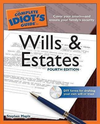 The Complete Idiot's Guide to Wills and Estates : Stephen
