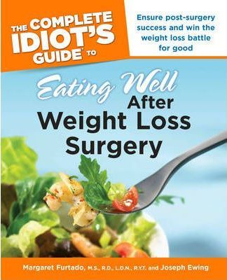 Complete Idiot S Guide To Eating Well After Weight Loss Surgery
