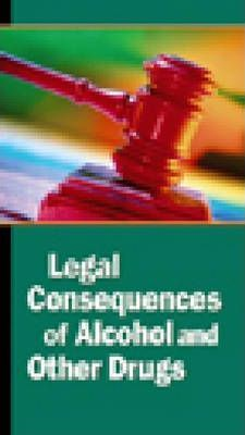 Legal Consequences of Alcohol and Other Drugs