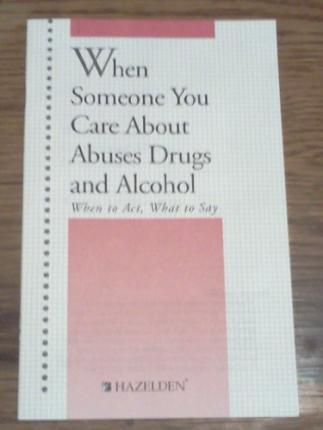 When Someone You Care About Abuses Drugs and Alcohol
