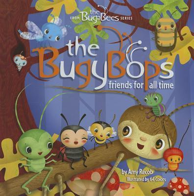 The Bugybops  Friends for All Time