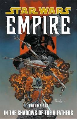 Star Wars: Empire: In the Footsteps of Their Fathers v. 6