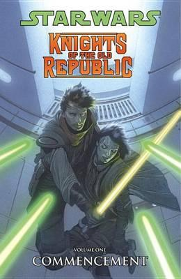 Star Wars: Knights of the Old Republic: Commencement Volume 1