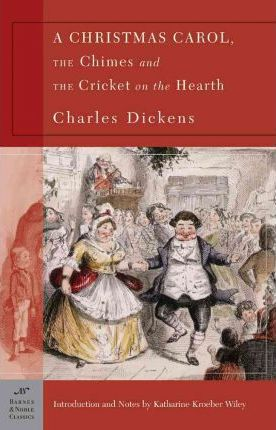 A Christmas Carol, The Chimes & The Cricket on the Hearth (Barnes & Noble Classics Series)