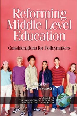 :Reforming Middle Level Education: Considerations for Policymakers