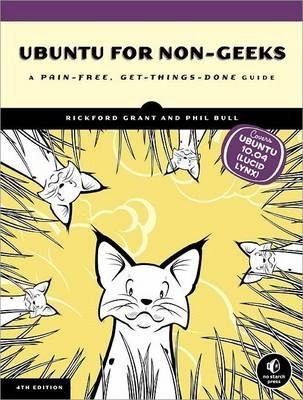 Ubuntu for Non-Geeks : A Pain-Free, Project-Based, Get-Things-Done Guidebook
