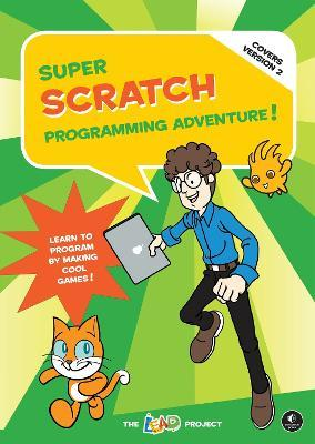 Super Scratch Programming Adventure!: Covers Version 2
