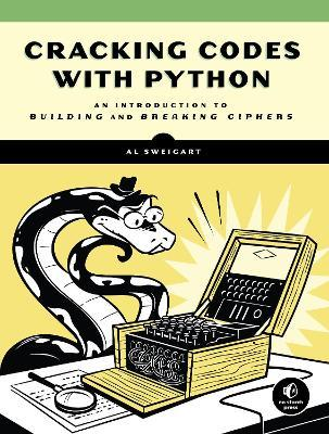 Cracking Codes With Python : Albert Sweigart : 9781593278229