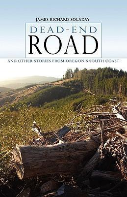 Dead-End Road and Other Stories from Oregon's South Coast
