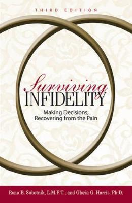 Surviving Infidelity : Making Decisions, Recovering from the Pain