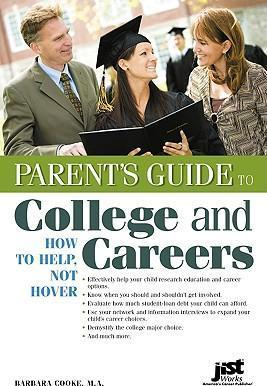 Parent's Guide to College and Careers: How to Help, Not Hover