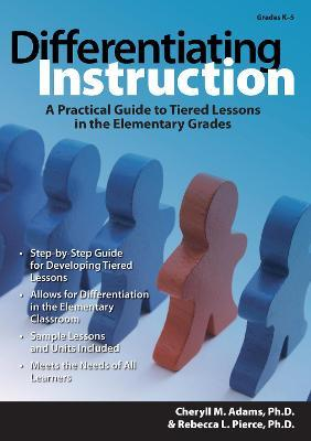 Differentiating Instruction  A Practical Guide for Tiering Lessons for the Elementary Grades