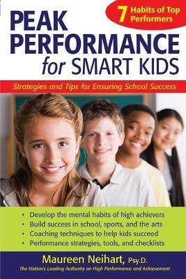 Peak Performance for Smart Kids  Strategies and Tips for Ensuring School Success
