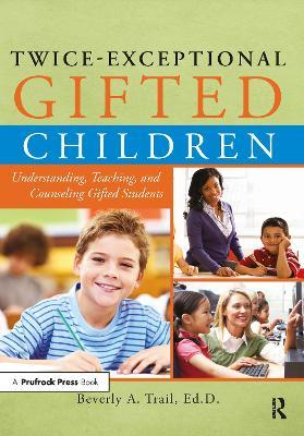 Twice-Exceptional Gifted Children