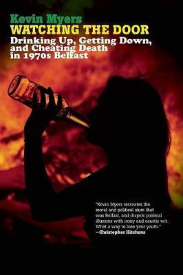 Watching the Door : Drinking Up, Getting Down, and Cheating Death in 1970s Belfast