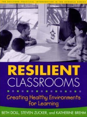 Resilient Classrooms: Creating Healthy Environments for Learning