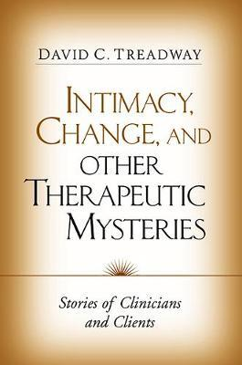 Intimacy, Change, and Other Therapeutic Mysteries