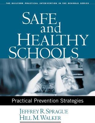 Safe and Healthy Schools: Practical Prevention Strategies