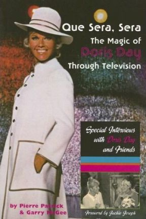 Que Sera, Sera The Magic of Doris Day Through Television  Special Interviews with Doris Day and Friends
