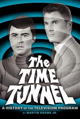 The Time Tunnel  A History of the Television Series