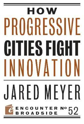 How Progressive Cities Fight Innovation