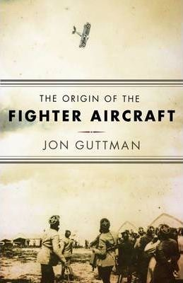 The Origin of the Fighter Aircraft