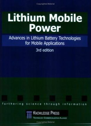 Lithium Mobile Power: Advances in Lithium Battery Technologies for Mobile Applications