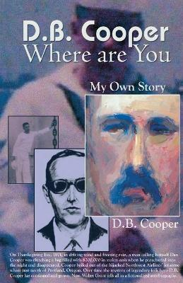 D.B. Cooper Where Are You  My Own Story