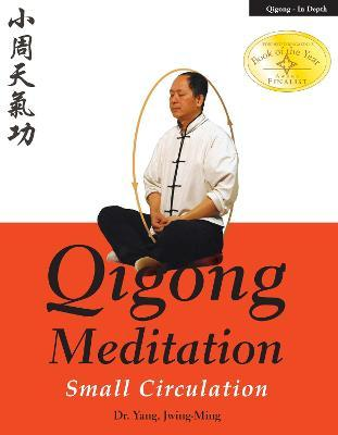 Qigong Meditation : Small Circulation