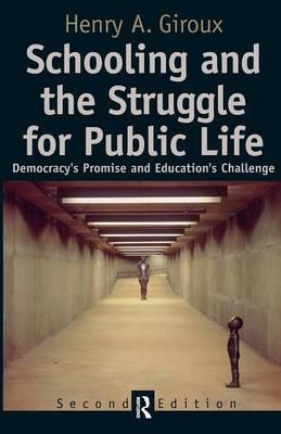 Schooling and the Struggle for Public Life: Democracy's Promise and Education's Challenge