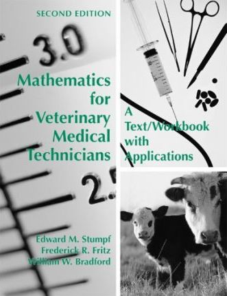Mathematics for Veterinary Medical Technicians: A Text/Workbook with Applications