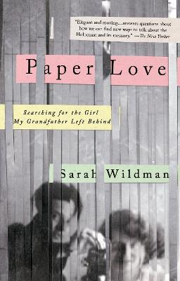 Paper Love: Searching for the Girl My Grandfather Left Behind