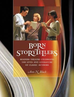 Born Storytellers  Readers Theatre Celebrates the Lives and Literature of Classic Authors