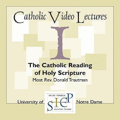 The Catholic Reading of Holy Scripture