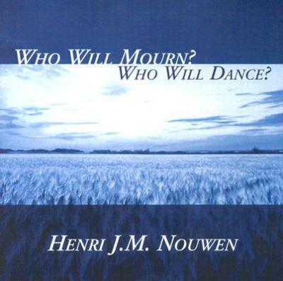 Who Will Mourn? Who Will Dance?