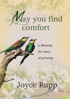 May You Find Comfort : A Blessing for Times of Grieving