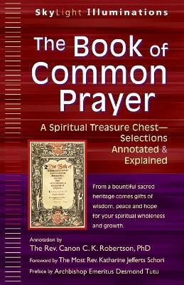 Book of Common Prayer: A Spiritual Treasure Chest - Annotated and Explained