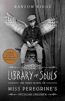 Library of Souls : The Third Novel of Miss Peregrine's Peculiar Children