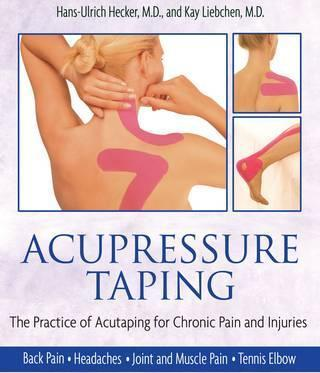 Acupressure Taping : For Chronic Pain and Injuries