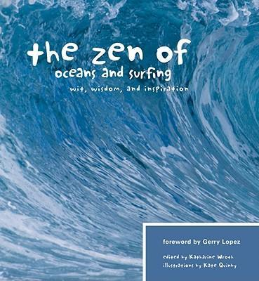 The Zen of Oceans and Surfing : Wit, Wisdom, and Inspiration