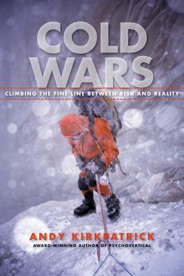 Cold Wars : Climbing the Fine Line Between Risk and Reality