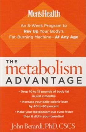 The Metabolism Advantage : An 8-Week Program to Rev Up Your Body's Fat-Burning Machine - At Any Age