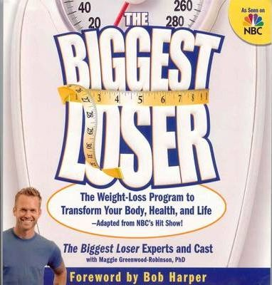 The Biggest Loser : The Weight-loss Program to Transform Your Body, Health, and Life