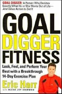 Goal Digger Fitness : Look, Feel, and Perform Your Best with a Breakthrough 14-day Exercise Plan