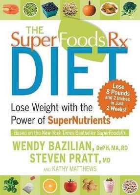 The Superfoods RX Diet  Lose Weight with the Power of Supernutrients