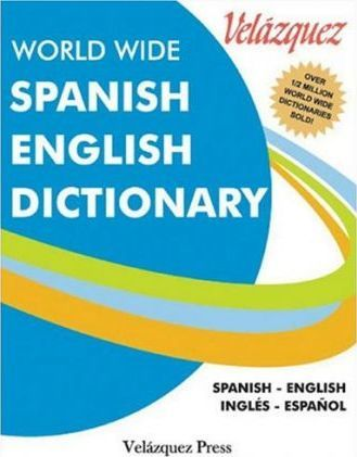 Velazquez World Wide Spanish English Dictionary