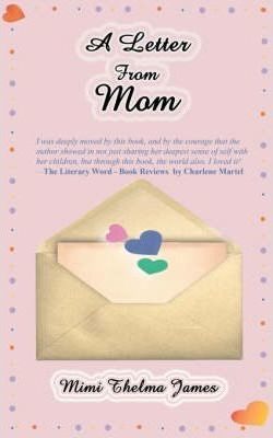 A Letter To Mom.A Letter From Mom Mimi Thelma James 9781595264466