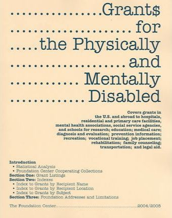 Grants For The Physically & Mentally Disabled 2004-2005